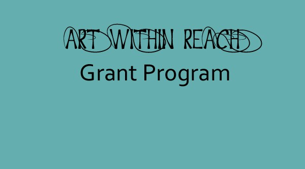 New! Art Within Reach Grant Opportunity